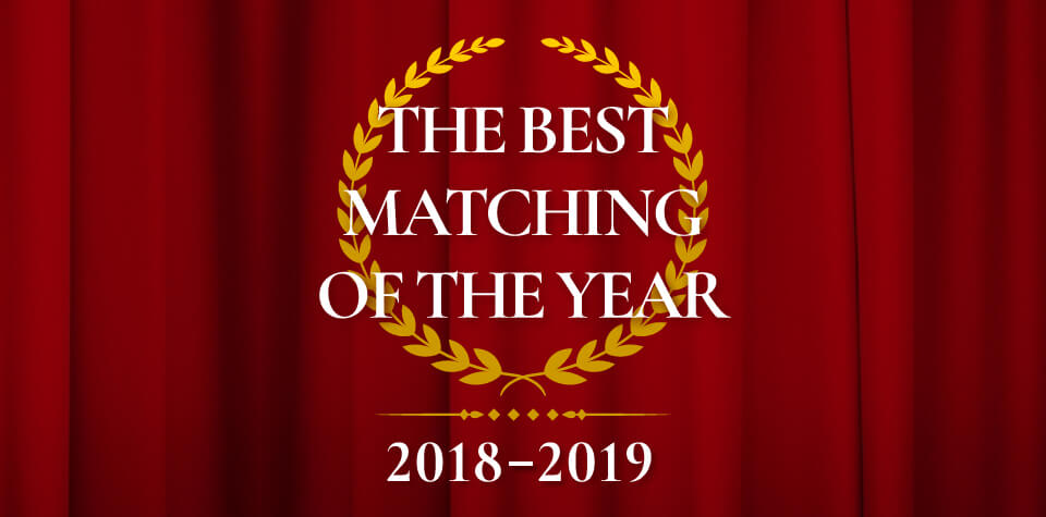 THE BEST MATCHING OF THE YEAR 2018-2019を受賞しました。
